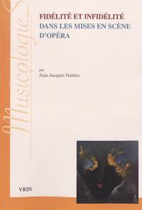 Fidélité et infidélité dans les mises en scène d'opéra