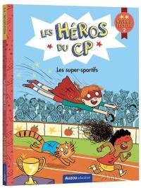 Les héros du CP. Les super-sportifs : niveau lecture 2
