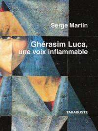 Ghérasim Luca, une voix inflammable