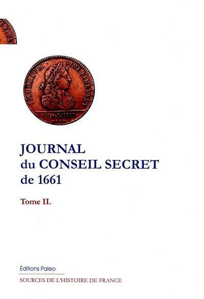 Journal du Conseil secret pour l'année 1661. Volume 2, Ms de Chantilly
