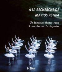 A la recherche de Marius Petipa