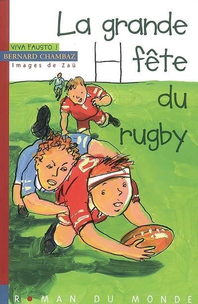 Viva Fausto !, La grande fête du rugby