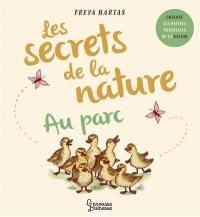 Les secrets de la nature. Au parc