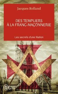 Des Templiers à la franc-maçonnerie
