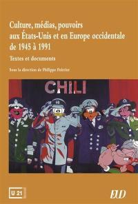 Culture, médias, pouvoirs aux Etats-Unis et en Europe occidentale de 1945 à 1991