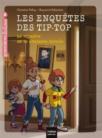 Les enquêtes des Tip-Top. Volume 2, Le mystère de la chambre hantée