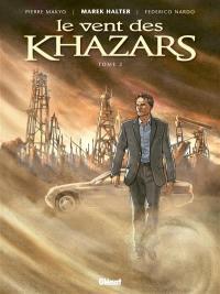 Le vent des Khazars. Volume 2,