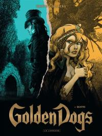 Golden dogs. Volume 4, Quatre