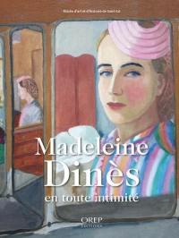 Madeleine Dinès, en toute intimité