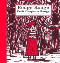 Rouge rouge Petit Chaperon rouge