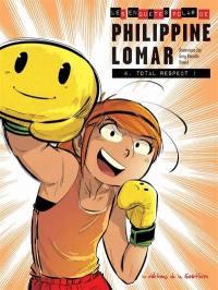Les enquêtes polar de Philippine Lomar. Volume 4, Total respect !