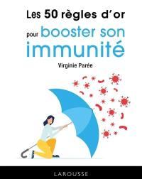 Les 50 règles d'or pour booster son immunité