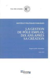 La gestion de Pôle emploi, dix ans après sa création