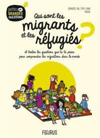 Qui sont les migrants et les réfugiés ?