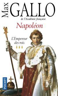 Napoléon. Volume 3, L'empereur des rois