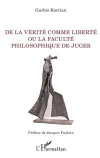 De la vérité comme liberté ou La faculté philosophique de juger