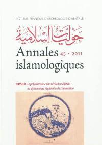 Annales islamologiques. n° 45, Le polycentrisme dans l'Islam médiéval