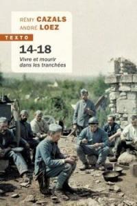 14-18, vivre et mourir dans les tranchées