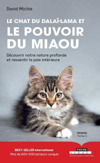 Le chat du dalaï-lama. Volume 3, Le chat du dalaï-lama et le pouvoir du miaou