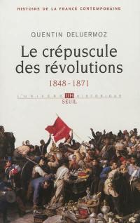 Histoire de la France contemporaine. Volume 3, Le crépuscule des révolutions, 1848-1871