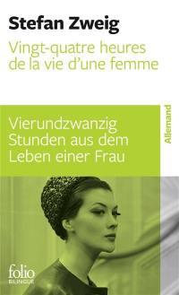 Vingt-quatre heures de la vie d'une femme = Vierundzwanzig Stunden aus dem Leben einer Frau