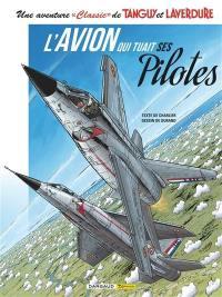 Une aventure classic de Tanguy et Laverdure. Volume 2, L'avion qui tuait ses pilotes