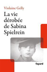 La vie dérobée de Sabina Spielrein