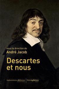 Descartes et nous : actes du colloque, Centre culturel communal, Descartes, 23 avril 2016
