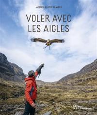 Voler avec les aigles
