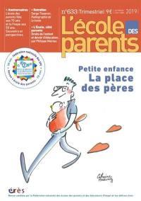 L'Ecole des parents. n° 633, Petite enfance