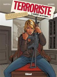 Le terroriste. Volume 3, Genève