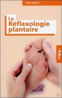 ABC de la réflexologie plantaire