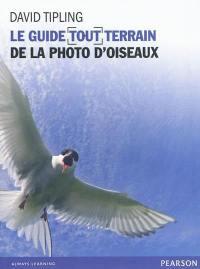 Le guide tout-terrain de la photo d'oiseaux