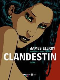 Clandestin. Volume 1, La dernière saison