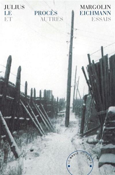 Le procès Eichmann : et autres essais
