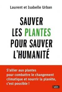 Sauver les plantes pour sauver l'humanité