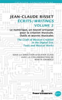 Ecrits. Volume 2, Le numérique, un nouvel artisanat pour la création musicale