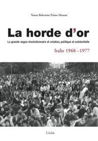 La horde d'or, Italie 1968-1977