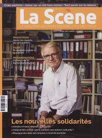 Scène (La) : le magazine professionnel des spectacles. n° 98, Les nouvelles solidarités