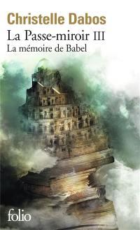 La passe-miroir. Vol. 3. La mémoire de Babel