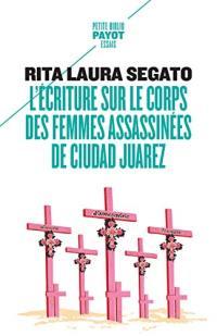 L'écriture sur le corps des femmes assassinées de Ciudad Juarez