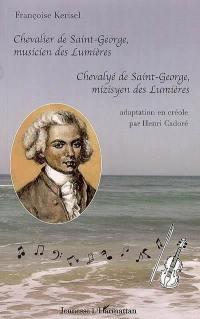 Chevalier de Saint-George, musicien des Lumières = Chevalyé de Saint-George, mizisyen des Lumières