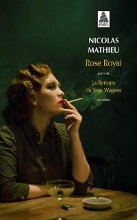 Rose Royal; Suivi de La retraite du juge Wagner : novellas