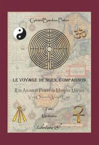 Le voyage de Noen, compagnon. Volume 1, Rite ancien et primitif de Memphis Misraïm