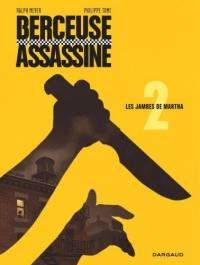 Berceuse assassine. Volume 2, Les jambes de Martha
