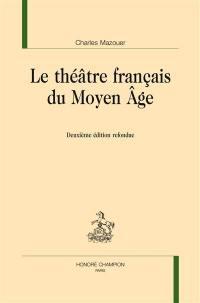 Le théâtre français du Moyen Age