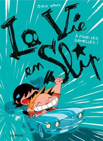 La vie en slip. Vol. 3. A fond les gamelles !