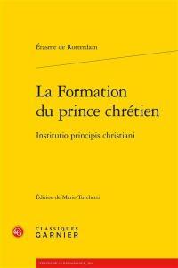 La formation du prince chrétien = Institutio principis christiani