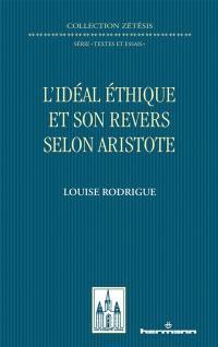 L'idéal éthique et son revers selon Aristote