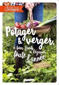 Potager & verger, de bons fruits et légumes toute l'année : vivre de peu, mais vivre mieux